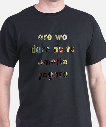 Who the Hell do you think I am T-Shirt