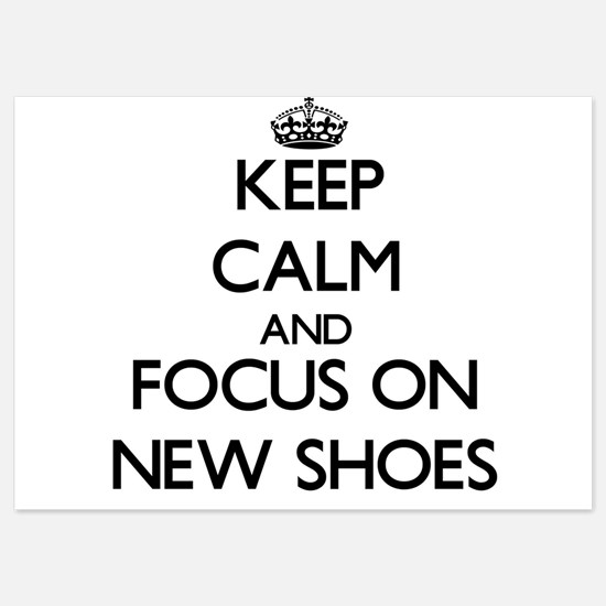Keep Calm by focusing on New Shoes Invitations