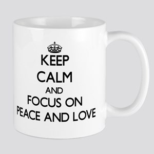 Keep Calm by focusing on Peace And Love Mugs
