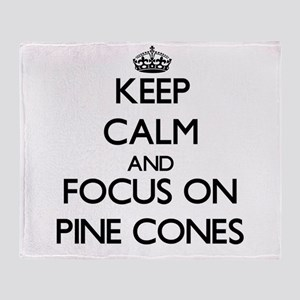 Keep Calm by focusing on Pine Cones Throw Blanket