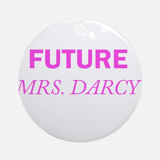 Future Mrs. Darcy Ornament (Round)