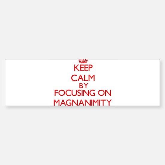 Keep Calm by focusing on Magnanimit Bumper Car Car Sticker