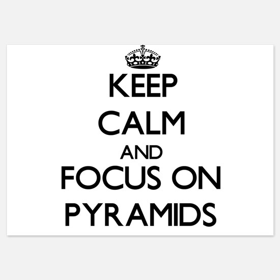 Keep Calm by focusing on Pyramids Invitations