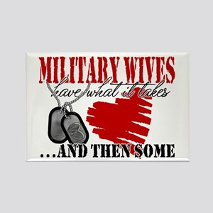 Military Wives Have What it T Rectangle Magnet