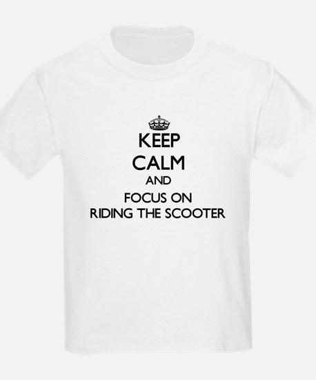 Keep Calm by focusing on Riding The Scoote T-Shirt
