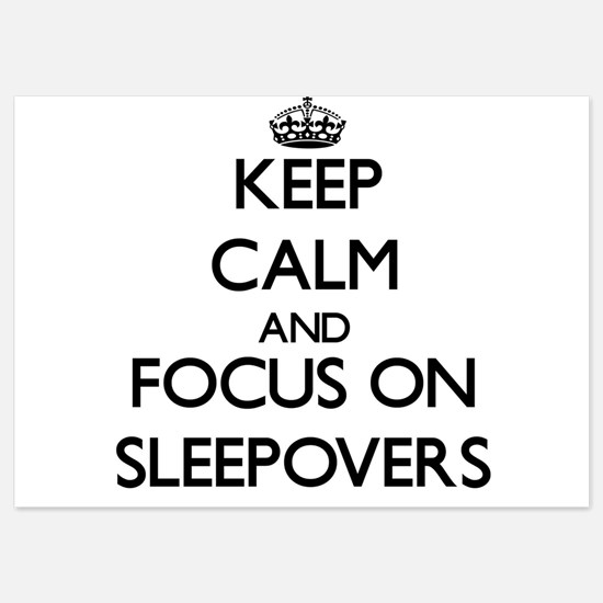 Keep Calm by focusing on Sleepovers Invitations