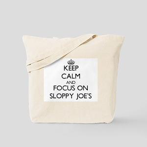 Keep Calm by focusing on Sloppy Joe'S Tote Bag