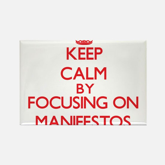 Keep Calm by focusing on Manifestos Magnets