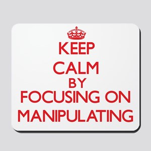 Keep Calm by focusing on Manipulating Mousepad