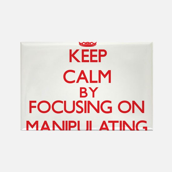Keep Calm by focusing on Manipulating Magnets