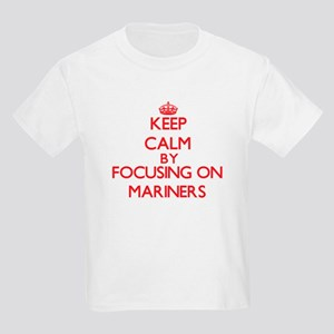 Keep Calm by focusing on Mariners T-Shirt