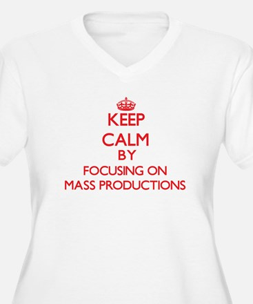 Keep Calm by focusing on Mass Pr Plus Size T-Shirt