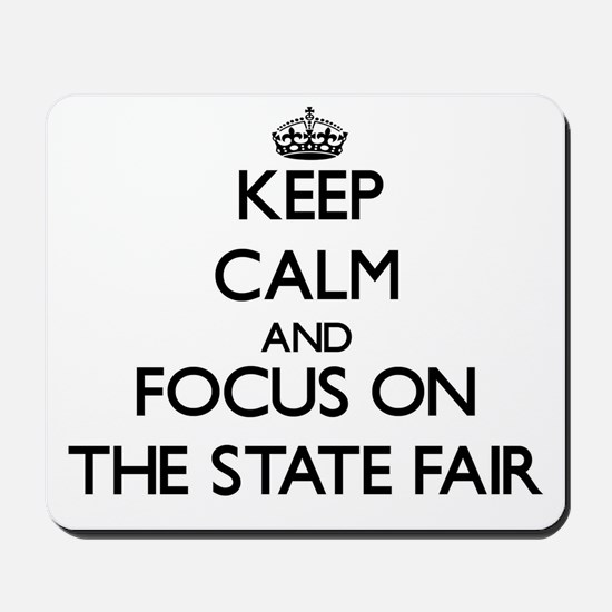 Keep Calm by focusing on The State Fair Mousepad