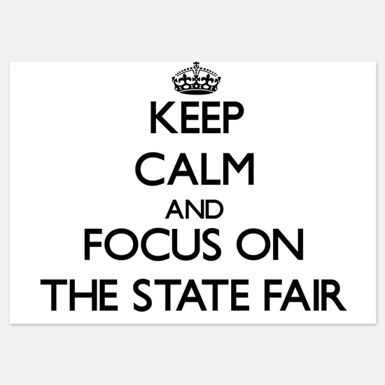 Keep Calm by focusing on The State Fai Invitations