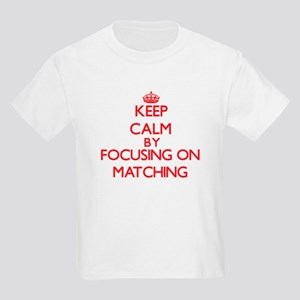 Keep Calm by focusing on Matching T-Shirt