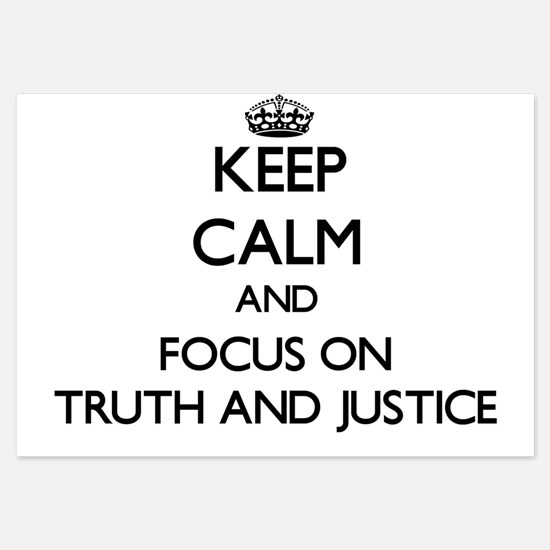Keep Calm by focusing on Truth And Jus Invitations