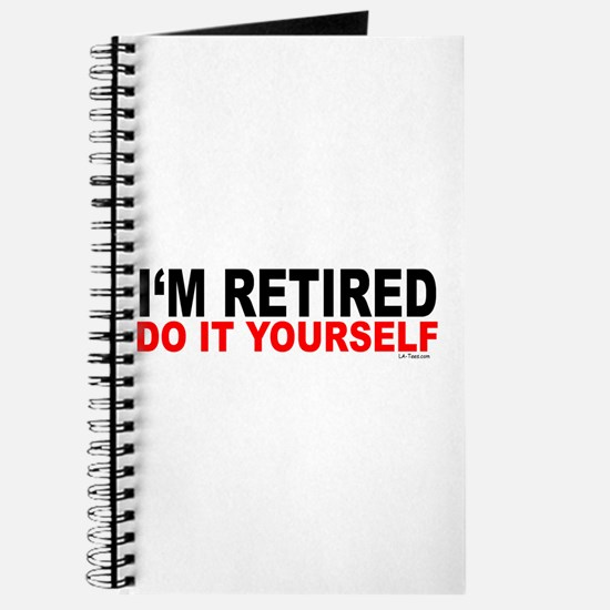 I'M RETIRED - DO IT YOURSELF Journal