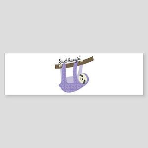 Just Hangin Bumper Sticker
