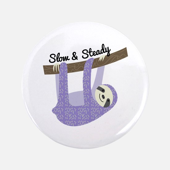 """Slow & Steady 3.5"""" Button"""