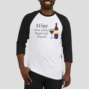 Wine Classy People Wasted Baseball Jersey