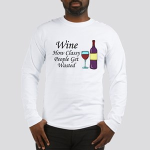 Wine Classy People Wasted Long Sleeve T-Shirt
