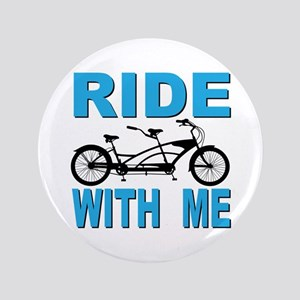 """Ride with Me 3.5"""" Button"""