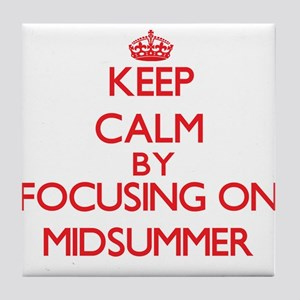 Keep Calm by focusing on Midsummer Tile Coaster