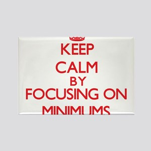Keep Calm by focusing on Minimums Magnets