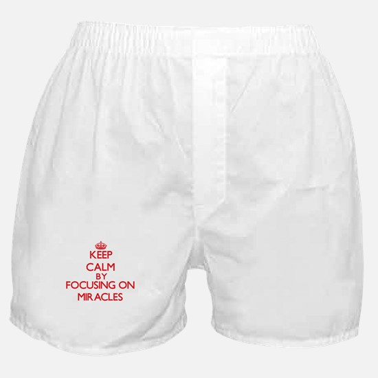 Keep Calm by focusing on Miracles Boxer Shorts