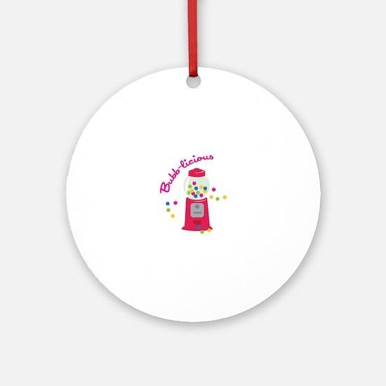 Bubb-licious Ornament (Round)