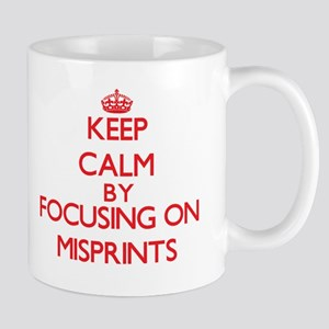 Keep Calm by focusing on Misprints Mugs