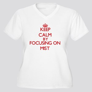 Keep Calm by focusing on Mist Plus Size T-Shirt