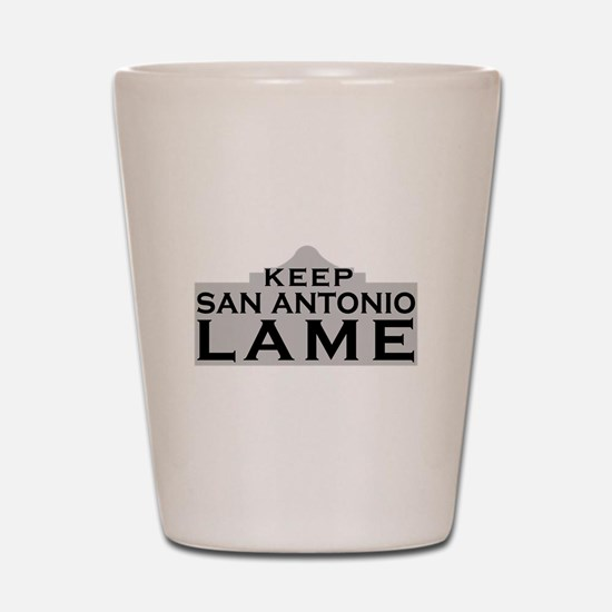 Keep San Antonio Lame Shot Glass