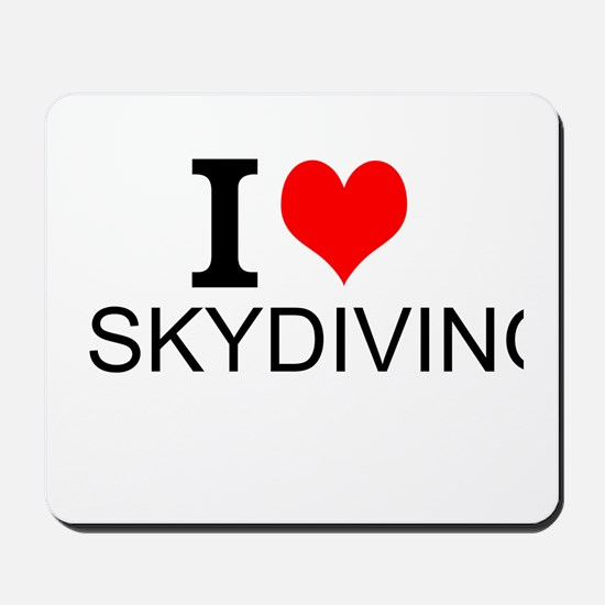I Love Skydiving Mousepad