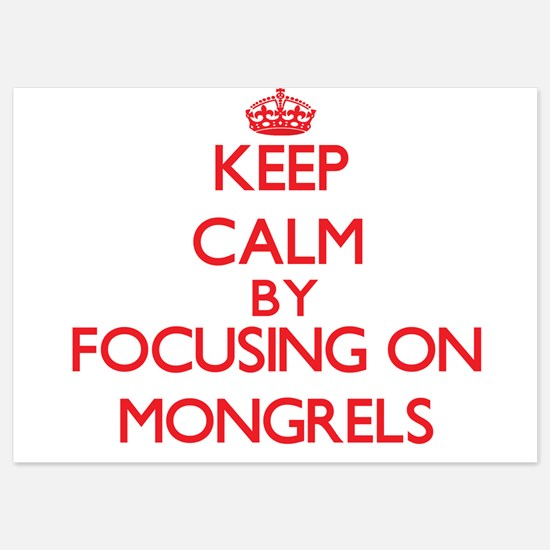 Keep Calm by focusing on Mongrels Invitations