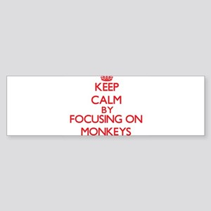Keep Calm by focusing on Monkeys Bumper Sticker