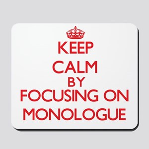 Keep Calm by focusing on Monologue Mousepad