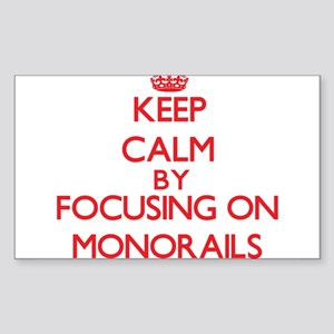Keep Calm by focusing on Monorails Sticker