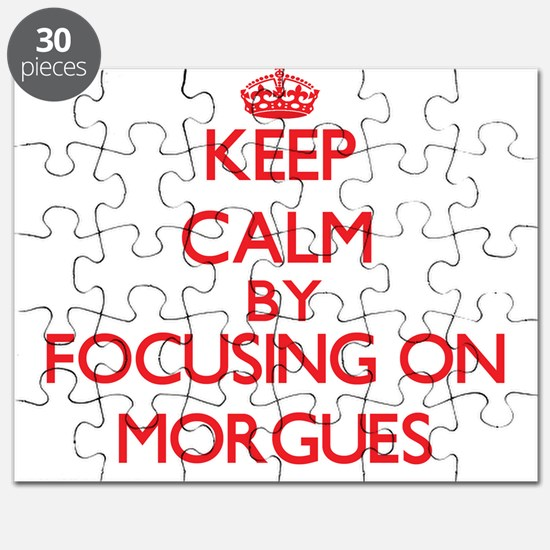 Keep Calm by focusing on Morgues Puzzle