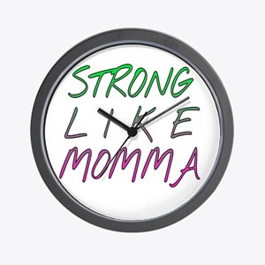 Strong like momma Wall Clock