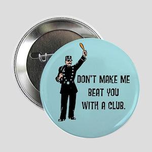 Don't make me... Button