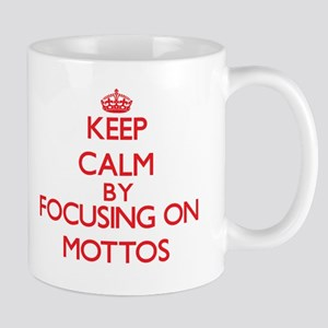 Keep Calm by focusing on Mottos Mugs