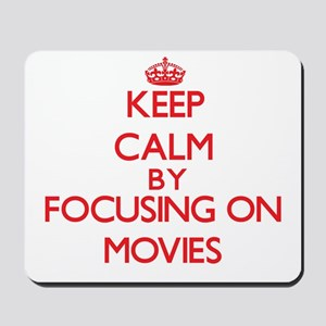 Keep Calm by focusing on Movies Mousepad