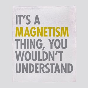 Its A Magnetism Thing Throw Blanket