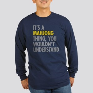 Its A Mahjong Thing Long Sleeve Dark T-Shirt