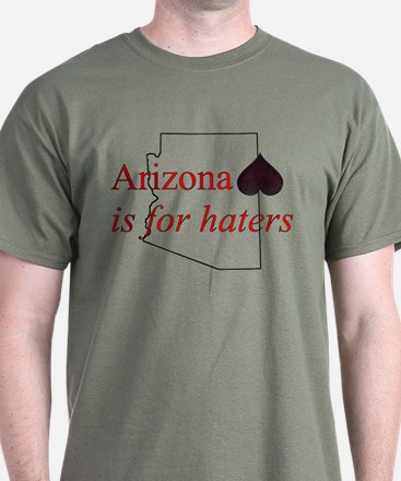 Arizona is for haters T-Shirt