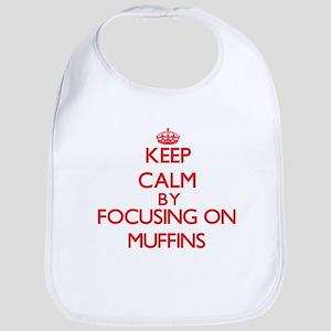 Keep Calm by focusing on Muffins Bib