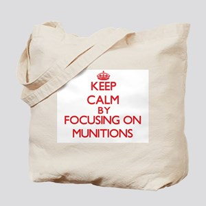 Keep Calm by focusing on Munitions Tote Bag