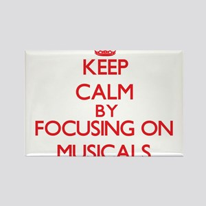 Keep Calm by focusing on Musicals Magnets