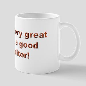 Behind Every Good Writer Mug